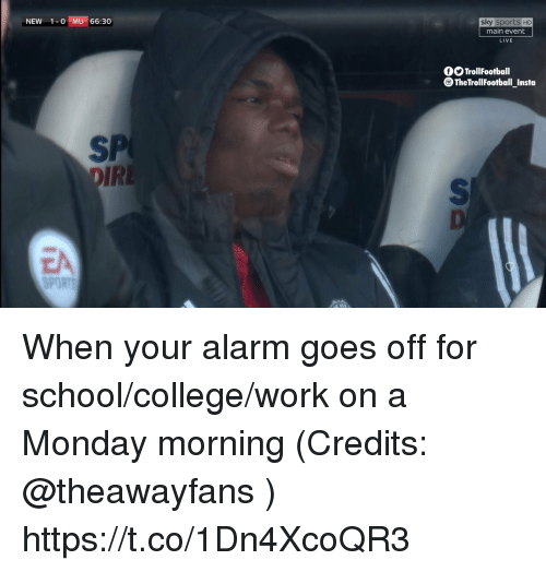 College, Memes, and School: NEW 1-0 MU 66:30  sky sports HD  main event  LIVE  OOTrollFootball  TheTrollFootball_Insta  SP  IR  EA  SPORT When your alarm goes off for school/college/work on a Monday morning (Credits: @theawayfans ) https://t.co/1Dn4XcoQR3