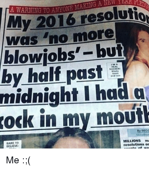 Blowjob, Memes, and 🤖: NEW!  A resoluti  more  blowjobs  but  by half past  SAUCHER1  had a  in my mout  By DECO  MILLIONS ma  UARETO  resolutions on  BELIEVE: Me :;(