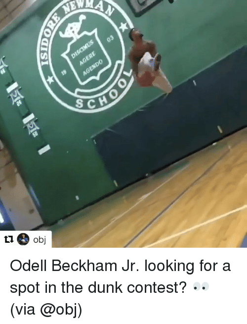 Dunk, Odell Beckham Jr., and Sports: NEW  AGENDO  SCH  ta obj Odell Beckham Jr. looking for a spot in the dunk contest? 👀 (via @obj)