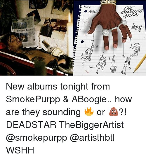 Memes, Wshh, and 🤖: New albums tonight from SmokePurpp & ABoogie.. how are they sounding 🔥 or 💩?! DEADSTAR TheBiggerArtist @smokepurpp @artisthbtl WSHH