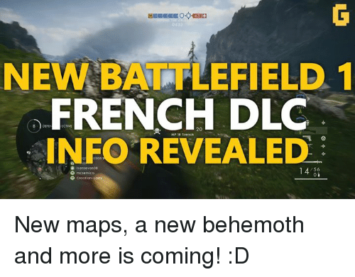 Croatian: NEW BATTLEFIELD 1  20  DLC  INFO REVEALED  seven 38  /56  14  Croatian New maps, a new behemoth and more is coming! :D