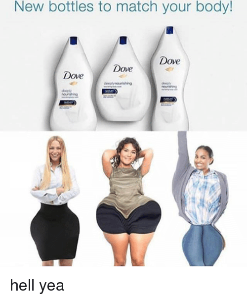 Doe, Dove, and Memes: New bottles to match your body!  Dove  Doe Dove hell yea
