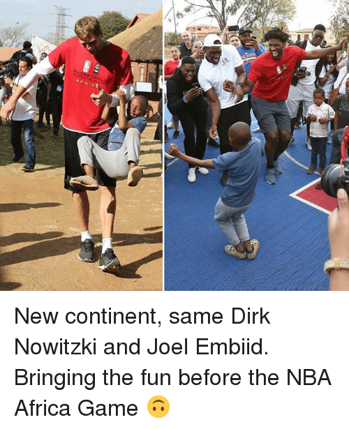 Nowitzki: New continent, same Dirk Nowitzki and Joel Embiid.  Bringing the fun before the NBA Africa Game 🙃