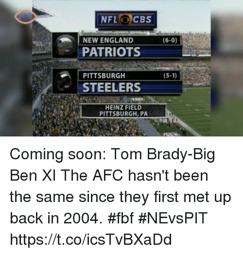 England, Memes, and Patriotic: NEW ENGLAND  (6-0)  PATRIOTS  PITTSBURGH  (5-1)  STEELERS  HEINZ FIELD  PITTSBURGH, PA Coming soon: Tom Brady-Big Ben XI  The AFC hasn't been the same since they first met up back in 2004. #fbf #NEvsPIT https://t.co/icsTvBXaDd