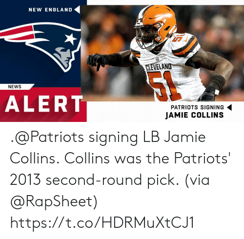 new england: NEW ENGLAND  A7  CLEVELAND  NEWS  ALERT  PATRIOTS SIGNING  JAMIE COLLINS .@Patriots signing LB Jamie Collins.  Collins was the Patriots' 2013 second-round pick. (via @RapSheet) https://t.co/HDRMuXtCJ1