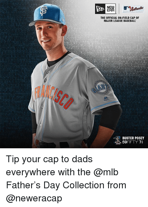 posey: NEW  ERA  THE OFFICIAL ON-FIELD CAP 0F  MAJOR LEAGUE BASEBALL  BUSTER POSEY  59  FFTY 71 Tip your cap to dads everywhere with the @mlb Father's Day Collection from @neweracap