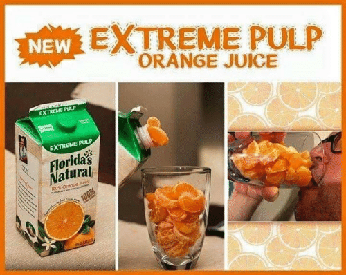 orange juice: NEW EXTREME PULP  ORANGE JUICE  s  EXTREME PULP  Oveng  EXTREME PULP  Florida's  Natural  100% Orango Julce  100%