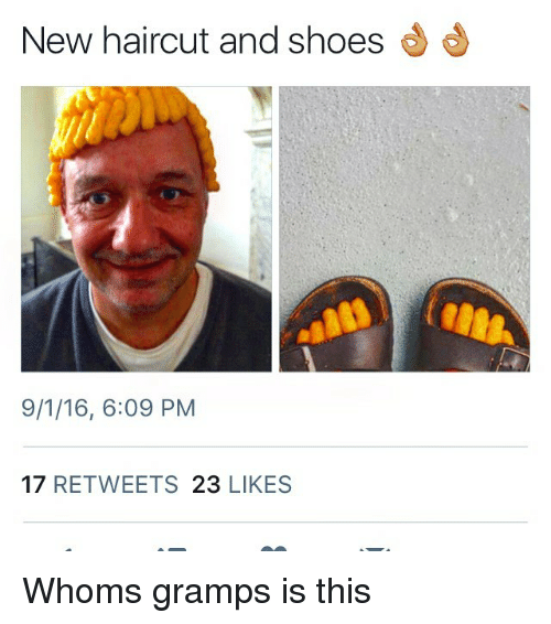 new haircut meme new haircut and shoes 9116 609 pm 17 retweets 23 likes 3478
