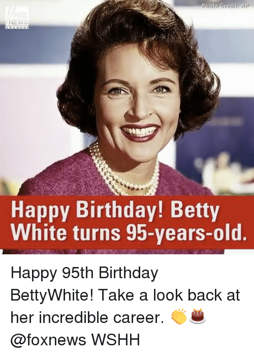 Betty White, Memes, and Foxnews: NEW  Happy Birthday! Betty  White turns 95-years-old Happy 95th Birthday BettyWhite! Take a look back at her incredible career. 👏🎂 @foxnews WSHH