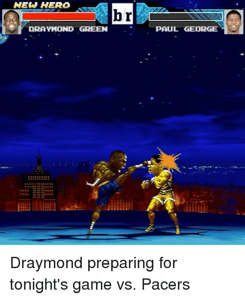 Draymond Green, Sports, and Paul George: NEW HERO  br  DRAYMOND GREEN  PAUL GEORGE Draymond preparing for tonight's game vs. Pacers