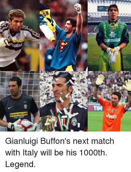 Memes, 🤖, and Legend: NEW HOLLAND  parmalat Gianluigi Buffon's next match with Italy will be his 1000th. Legend.