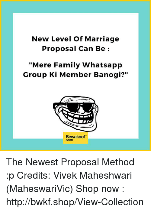 """Memes, 🤖, and Shop: New Level of Marriage  Proposal Can Be  """"Mere Family Whatsapp  Group Ki Member Banogi?""""  Bewakoof  .com The Newest Proposal Method :p Credits: Vivek Maheshwari (MaheswariVic)  Shop now : http://bwkf.shop/View-Collection"""