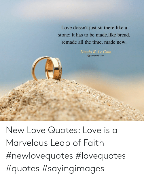 Marvelous: New Love Quotes: Love is a Marvelous Leap of Faith #newlovequotes #lovequotes #quotes #sayingimages
