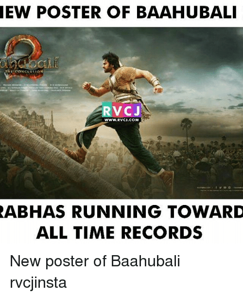 Memes, 🤖, and Baahubali: NEW POSTER OF BAAHUBALI  RVC J  WWW.RVCJ.COM  ABHAS RUNNING TOWARD  ALL TIME RECORDS New poster of Baahubali rvcjinsta