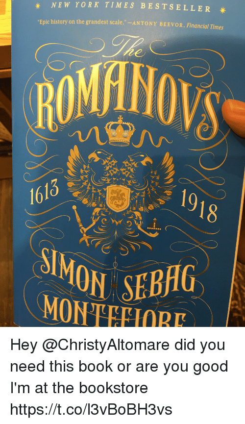 "Epicness: NEW  rORK  TIMES BESTSELLER  ""Epic history on th  1613  19  18  MON SEBHG  MONTEHORE Hey @ChristyAltomare did you need this book or are you good I'm at the bookstore https://t.co/l3vBoBH3vs"