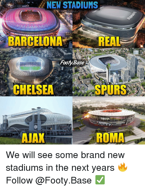 roma: NEW STADIUMS  BARCELONA  REAL  CHELSEA  SPURS  AJAX  ROMA We will see some brand new stadiums in the next years 🔥 Follow @Footy.Base ✅