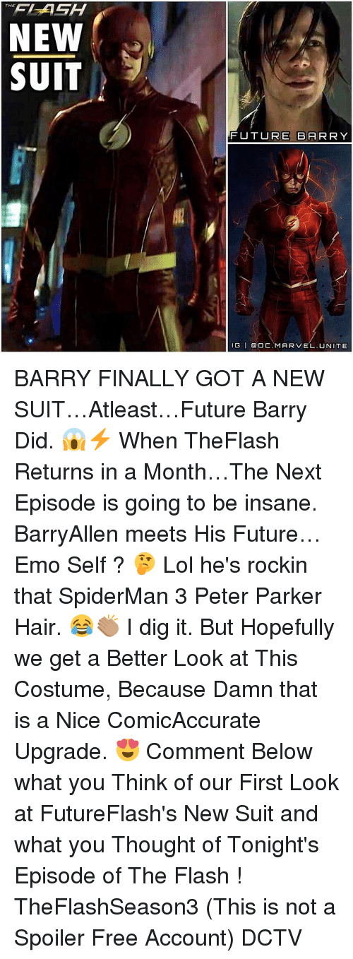 Better Look: NEW  SUIT  FUTURE BARRY  IG I DOC. MARVEL. NITE BARRY FINALLY GOT A NEW SUIT…Atleast…Future Barry Did. 😱⚡️ When TheFlash Returns in a Month…The Next Episode is going to be insane. BarryAllen meets His Future…Emo Self ? 🤔 Lol he's rockin that SpiderMan 3 Peter Parker Hair. 😂👏🏽 I dig it. But Hopefully we get a Better Look at This Costume, Because Damn that is a Nice ComicAccurate Upgrade. 😍 Comment Below what you Think of our First Look at FutureFlash's New Suit and what you Thought of Tonight's Episode of The Flash ! TheFlashSeason3 (This is not a Spoiler Free Account) DCTV