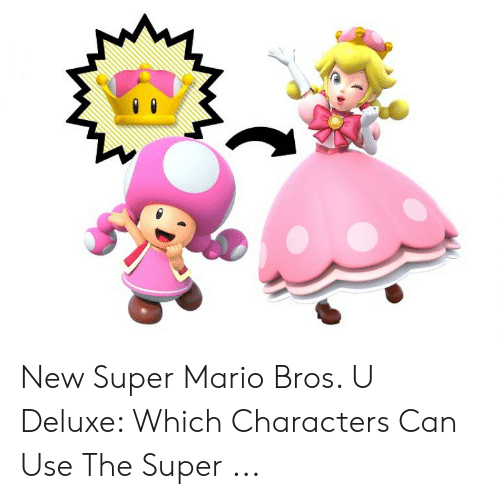 Super Crown: New Super Mario Bros. U Deluxe: Which Characters Can Use The Super ...