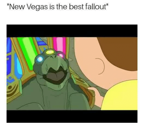 """new vegas: """"New Vegas is the best fallout"""""""