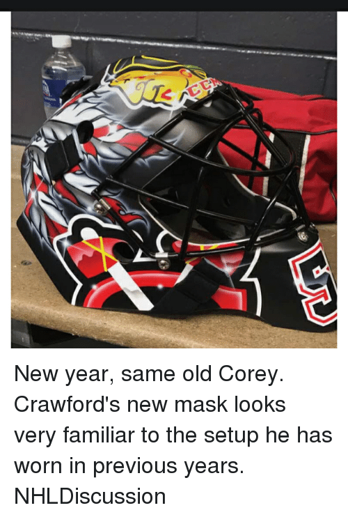 Memes, New Year's, and Old: New year, same old Corey. Crawford's new mask looks very familiar to the setup he has worn in previous years. NHLDiscussion
