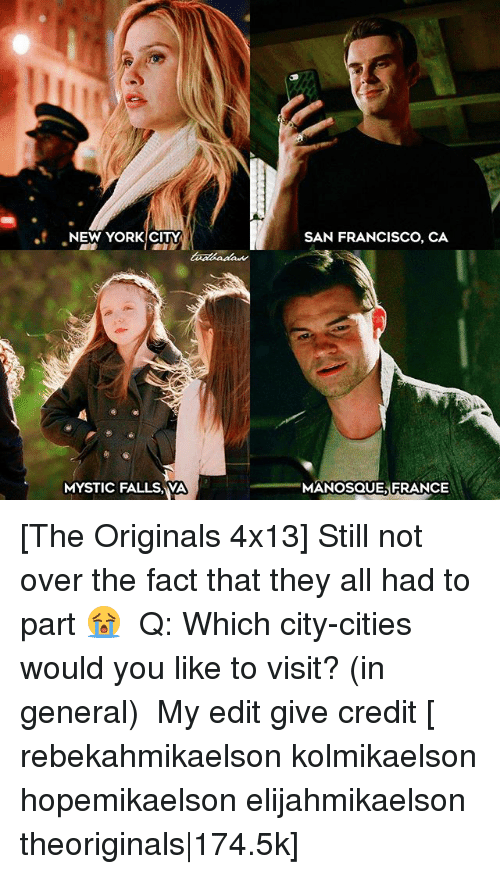 the originals: NEW YORK CITY  SAN FRANCISCO, CA  MYSTIC FALLS, VA  MANOSQUE,FRANCE [The Originals 4x13] Still not over the fact that they all had to part 😭 ⠀ Q: Which city-cities would you like to visit? (in general) ⠀ My edit give credit [ rebekahmikaelson kolmikaelson hopemikaelson elijahmikaelson theoriginals|174.5k]