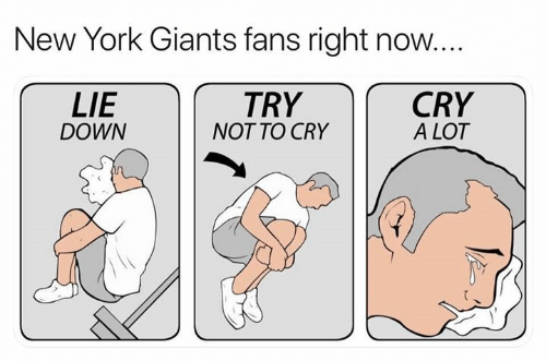 New York Giants: New York Giants fans right now...  LIE  DOWN  TRY  NOT TO CRY  CRY  A LOT