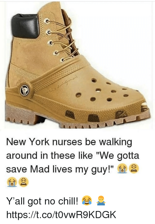 """No chill: New York nurses be walking  around in these like """"We gotta  save Mad lives my guy!"""" Y'all got no chill! 😂 🤷♂️ https://t.co/t0vwR9KDGK"""