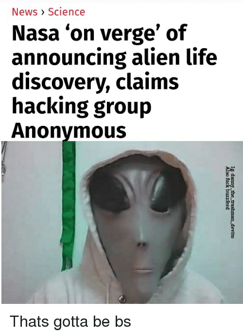 Life, Nasa, and News: News> Science  Nasa 'on verge' of  announcing alien life  discovery, claims  hacking group  Anonymous