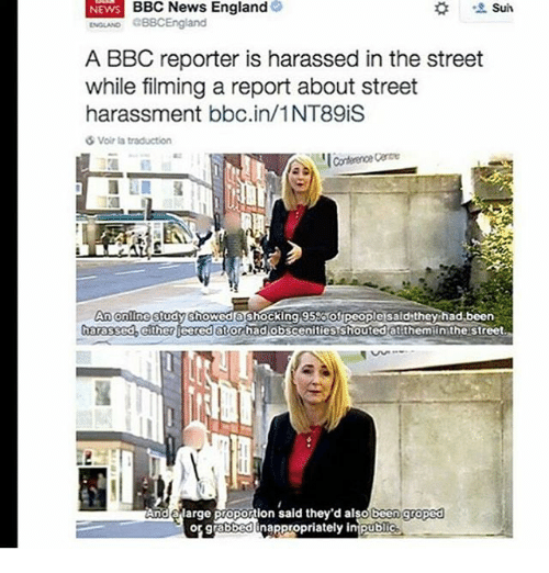 groped: NEWS BBC News England  Suiv  GBBCEngland  A BBC reporter is harassed in the street  while filming a report about street  harassment bbc.in/1NT89is  6 Voir la traduction  An ne study showed shocking 95% of people sald they had been  harassed Gither iearedator had obscenities shouted at thermiinithe street  And arge proportion said they'd also been groped  grabbed nappropriately in Publo