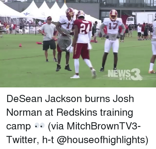 Josh Norman, News, and Sports: NEWS DeSean Jackson burns Josh Norman at Redskins training camp 👀 (via MitchBrownTV3-Twitter, h-t @houseofhighlights)