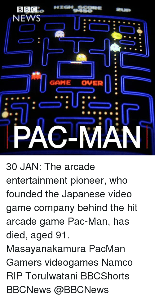 Memes, Pac-Man, and Pacman: NEWS  GAME OVER  PAC-MAN 30 JAN: The arcade entertainment pioneer, who founded the Japanese video game company behind the hit arcade game Pac-Man, has died, aged 91. Masayanakamura PacMan Gamers videogames Namco RIP ToruIwatani BBCShorts BBCNews @BBCNews