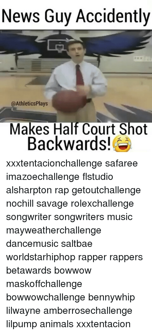 Animals, Memes, and Music: News Guy Accidently  @AthleticsPlays  Makes Half Court Shot  Backwards!e xxxtentacionchallenge safaree imazoechallenge flstudio alsharpton rap getoutchallenge nochill savage rolexchallenge songwriter songwriters music mayweatherchallenge dancemusic saltbae worldstarhiphop rapper rappers betawards bowwow maskoffchallenge bowwowchallenge bennywhip lilwayne amberrosechallenge lilpump animals xxxtentacion