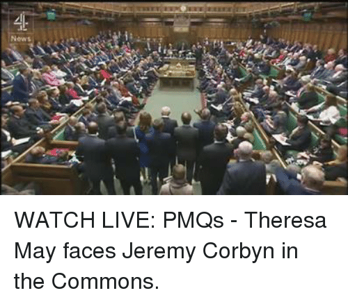 Memes, Common, and 🤖: News WATCH LIVE: PMQs - Theresa May faces Jeremy Corbyn in the Commons.
