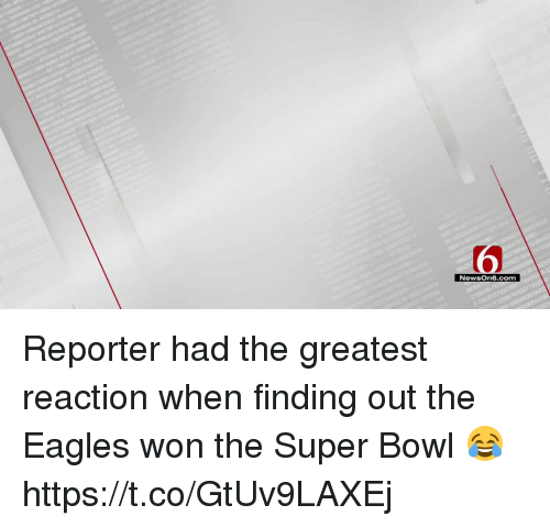 Philadelphia Eagles, Football, and Nfl: NewsOn6.com Reporter had the greatest reaction when finding out the Eagles won the Super Bowl 😂  https://t.co/GtUv9LAXEj