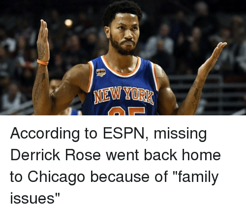 """Derrick Rose, Espn, and Memes: NEWYORK According to ESPN, missing Derrick Rose went back home to Chicago because of """"family issues"""""""