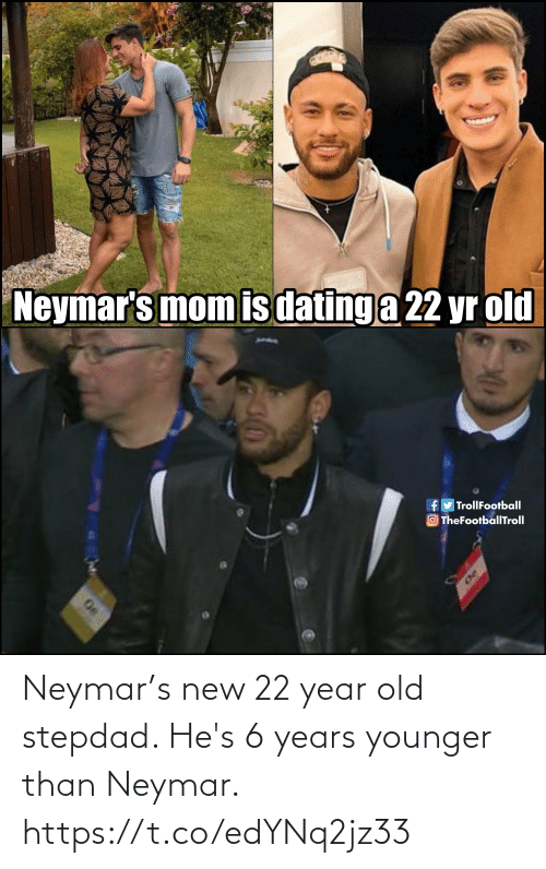 Stepdad: Neymar's new 22 year old stepdad. He's 6 years younger than Neymar. https://t.co/edYNq2jz33