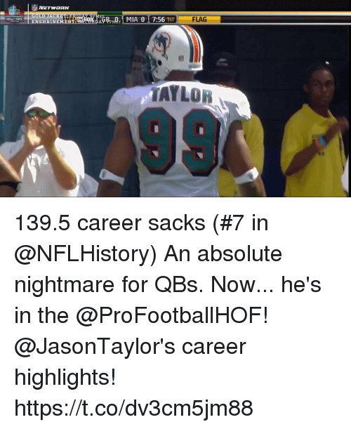 Memes, 🤖, and Gold: NF  GOLD JACK  HALL FAME  ENSHRINEME  TAYLOR 139.5 career sacks (#7 in @NFLHistory) An absolute nightmare for QBs. Now... he's in the @ProFootballHOF!  @JasonTaylor's career highlights! https://t.co/dv3cm5jm88