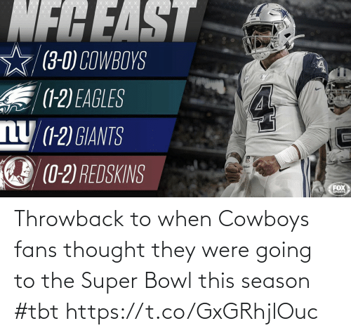 throwback: NFCEAST  (3-0) COWBOYS  S (1-2) EAGLES  nU (1-2) GIANTS  (0-2) REDSKINS  Wilsor  FOX  SPORTS Throwback to when Cowboys fans thought they were going to the Super Bowl this season #tbt https://t.co/GxGRhjlOuc
