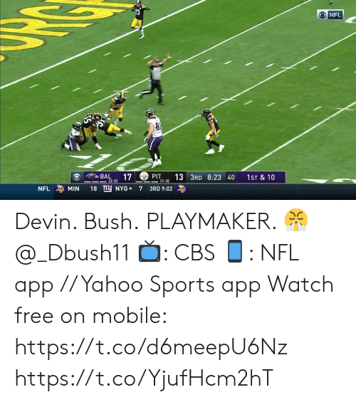 Devin: NFL  ఉం  17  13 3RD 8:23 40  BAL  PIT  (1-3  1ST & 10  (2-2)  18 nu NYG  MIN  NFL  7  3RD 9:02 Devin. Bush.  PLAYMAKER. 😤 @_Dbush11   📺: CBS 📱: NFL app // Yahoo Sports app Watch free on mobile: https://t.co/d6meepU6Nz https://t.co/YjufHcm2hT