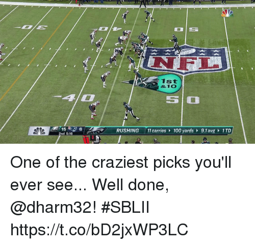 avg: NFL  1st  RUSHING 11 carries 100 yards 9.1 avg 1 TD  2nd 5:16 One of the craziest picks you'll ever see...  Well done, @dharm32! #SBLII https://t.co/bD2jxWP3LC