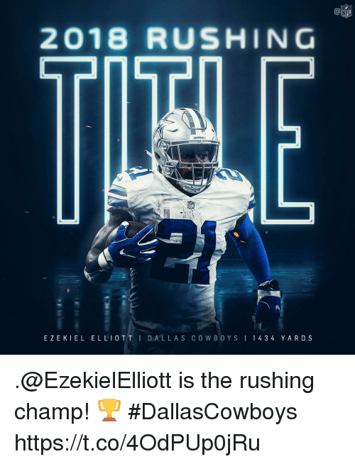 ezekiel-elliott: NFL  2018 RUSHING  EZEKIEL ELLIOTT I DAL LAS COWBO Y S I 1434 YARDS .@EzekielElliott is the rushing champ! 🏆 #DallasCowboys https://t.co/4OdPUp0jRu