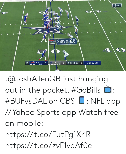 hanging: NFL  2ND & 20  :06  7  DAL  (6-5)  BUF  2ND 3:00  2ND & 20  6  (8-3) .@JoshAllenQB just hanging out in the pocket. #GoBills  📺: #BUFvsDAL on CBS 📱: NFL app // Yahoo Sports app Watch free on mobile: https://t.co/EutPg1XriR https://t.co/zvPlvqAf0e