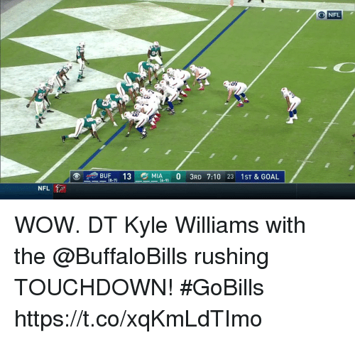 Memes, Nfl, and Wow: NFL  2r  fyBUF-7) 13-2MIA6-9) O 3RD 7:10 23 1ST & GOAL  (8-7)  (6-9)  NFL WOW.  DT Kyle Williams with the @BuffaloBills rushing TOUCHDOWN! #GoBills https://t.co/xqKmLdTImo