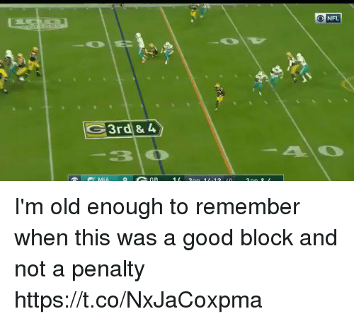Im Old: NFL  30 I'm old enough to remember when this was a good block and not a penalty  https://t.co/NxJaCoxpma