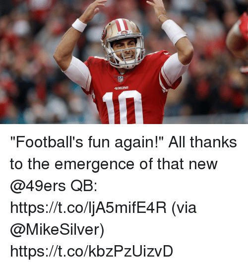"""San Francisco 49ers, Memes, and Nfl: NFL  49ER  10 """"Football's fun again!""""  All thanks to the emergence of that new @49ers QB: https://t.co/ljA5mifE4R (via @MikeSilver) https://t.co/kbzPzUizvD"""