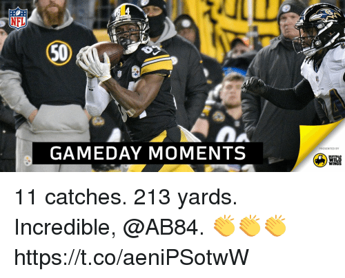 Memes, Nfl, and Buffalo: NFL  50  GAMEDAY MOMENTS  PRESENTED BY  BUFFALO  WILD  WINGS 11 catches. 213 yards.  Incredible, @AB84. 👏👏👏 https://t.co/aeniPSotwW