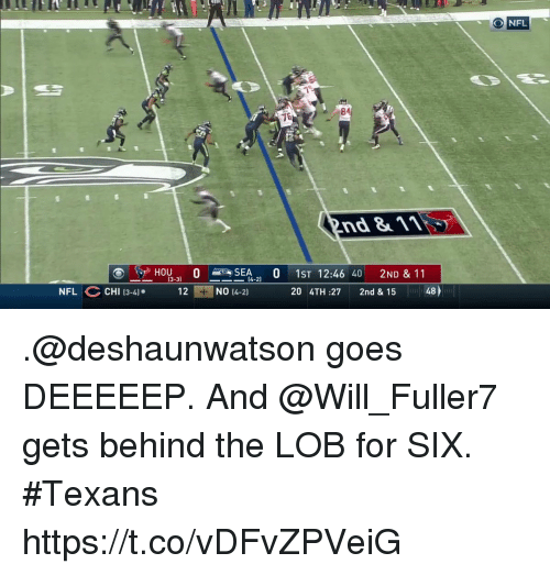 Memes, Nfl, and Texans: NFL  84  nd &1  HOU, O SEA,' O 1ST 12:46 40 2ND & 11  12 NO (4-2]  13-3)  (4-2)  NFL CHI 13-4).  20 4TH :27 2nd & 15  48 .@deshaunwatson goes DEEEEEP.  And @Will_Fuller7 gets behind the LOB for SIX. #Texans https://t.co/vDFvZPVeiG