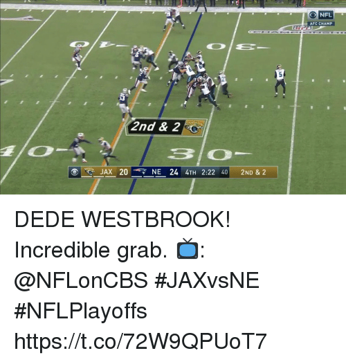 Memes, Nfl, and 🤖: NFL  AFC CHAMP  2nd &2  JAX 20NE 24 4TH 2:22 40 2ND & 2 DEDE WESTBROOK!  Incredible grab.  📺: @NFLonCBS #JAXvsNE #NFLPlayoffs https://t.co/72W9QPUoT7
