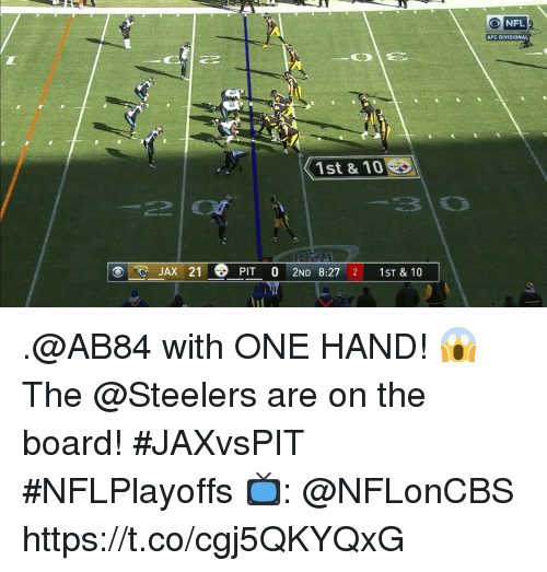 Memes, Nfl, and Steelers: NFL  AFC DIVISIONAL  1st &10  JAX 21  PIT 0 2ND 8:27 2 1ST& 10 .@AB84 with ONE HAND! 😱  The @Steelers are on the board! #JAXvsPIT #NFLPlayoffs   📺: @NFLonCBS https://t.co/cgj5QKYQxG