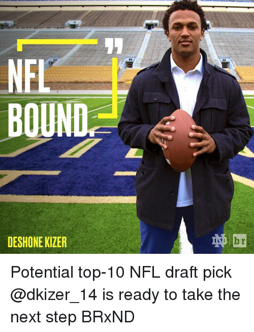 NFL Draft, Sports, and Step: NFL  BOU  DESHONE KIZER  br  IAVI Potential top-10 NFL draft pick @dkizer_14 is ready to take the next step BRxND